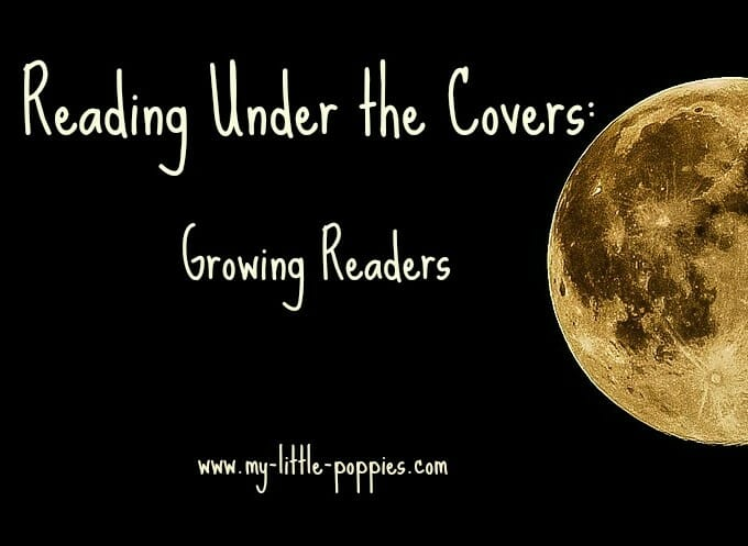 Reading Under the Covers: Growing Readers