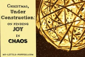 Christmas Under Construction On Finding Joy in Chaos