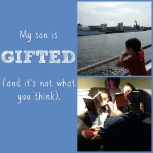 My Son is Gifted (and it's not what you think).