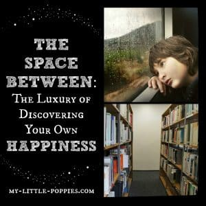 The Space Between The Luxury of Discovering Your Own Happiness