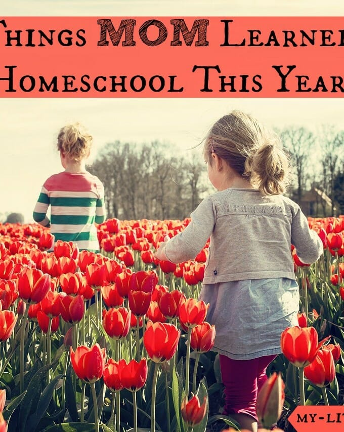 10 Things Mom Learned in Homeschool This Year
