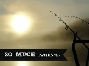 so much patience