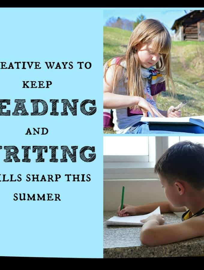 10 CREATIVE WAYS TO KEEP READING AND WRITING SKILLS SHARP THIS SUMMER