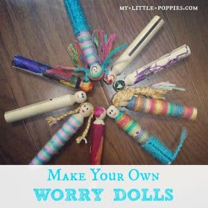 Make Your Own Worry Dolls, anxiety, kids, parenting, worry basket