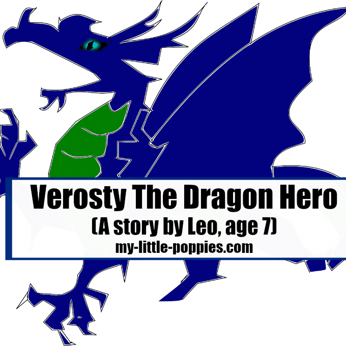 Verosty The Dragon Hero (By: Leo, age 7)