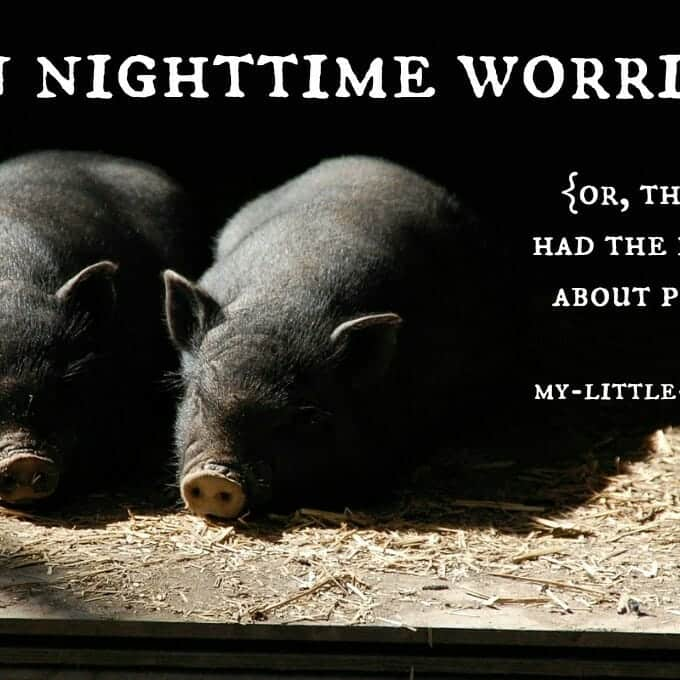 On Nighttime Worries {Or, that time I had a nightmare about Porky Pig}