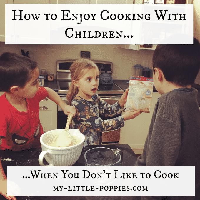 How to Enjoy Cooking With Children [When You Don't Like to Cook}