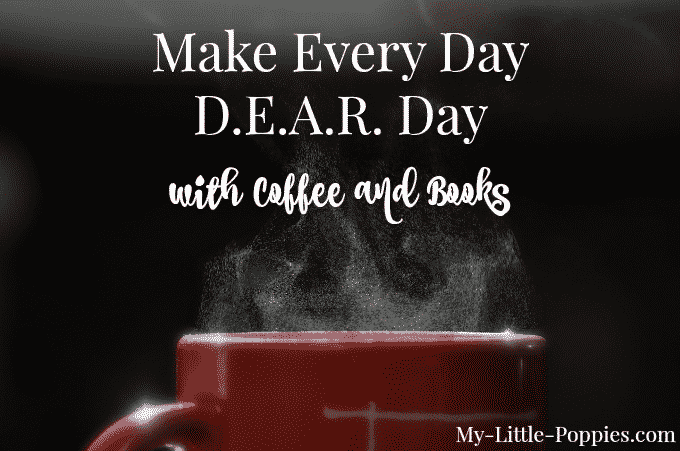 Make Every Day D.E.A.R. Day with Coffee and Books!