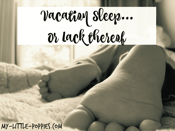 Vacation Sleep… Or Lack Thereof