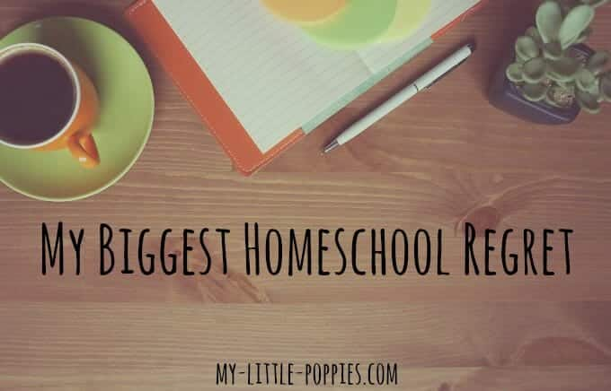 My Biggest Homeschool Regret