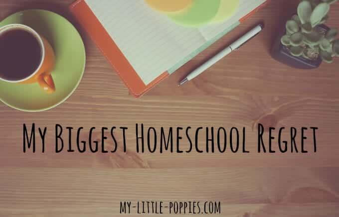 My Biggest Homeschool Regret