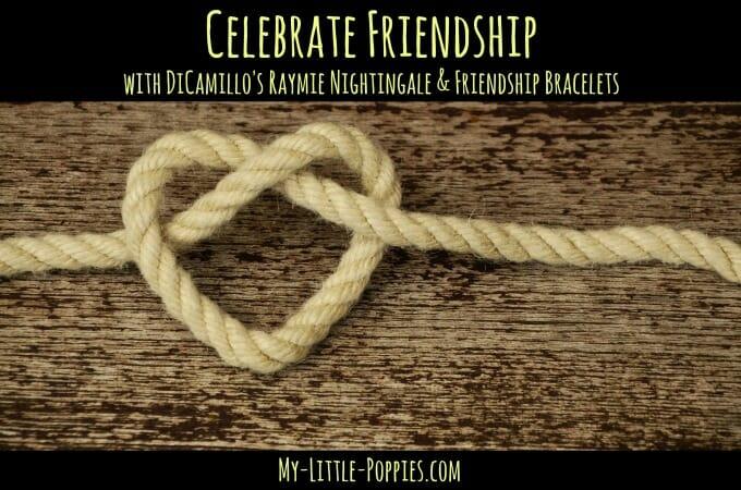 Celebrate Friendship with DiCamillo's Raymie Nightingale & Friendship Bracelets