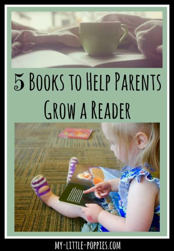5 Books to Help Parents Grow a Reader, reading, books, literacy, teach your child to read, books for parents, homeschool, homeschooling
