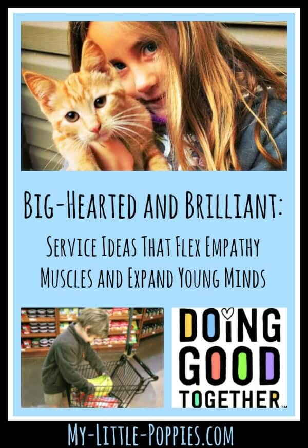 Big-Hearted and Brilliant: Service Ideas That Flex Empathy Muscles and Expand Young Minds | My Little Poppies, volunteering, family, service, community service, empathy, parenting, raising kind kids