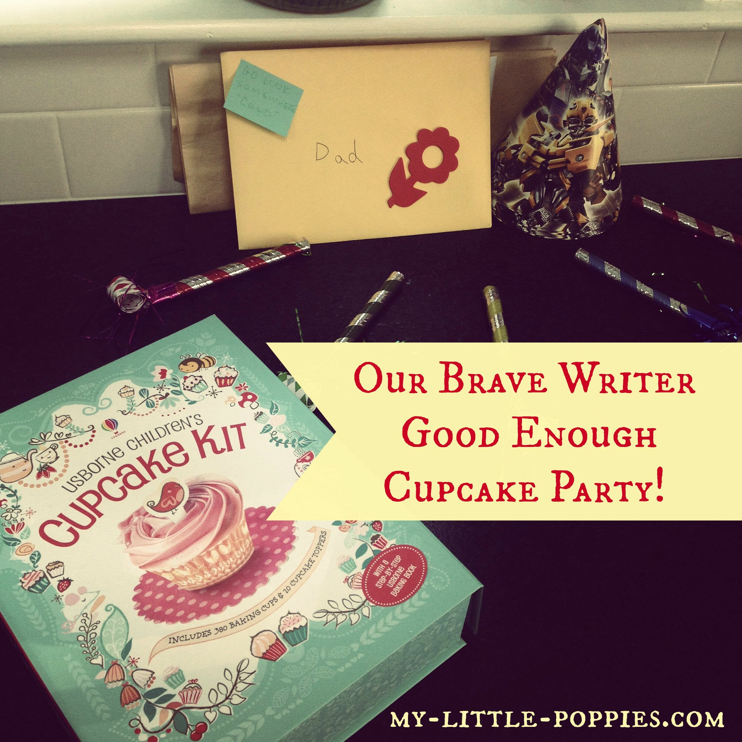 our-brave-writer-good-enough-cupcake-party, Writing is a Lifestyle with Brave Writer, the brave writer lifestyle, julie bogart, my little poppies, homeschool, homeschooling, homeschooler, curriculum, writing, written language, writing development, The Homeschool Sisters