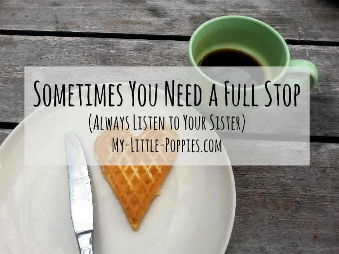 Sometimes You Need a Full Stop | My Little Poppies, kara s. anderson, homeschool full stop, the homeschool sisters podcast