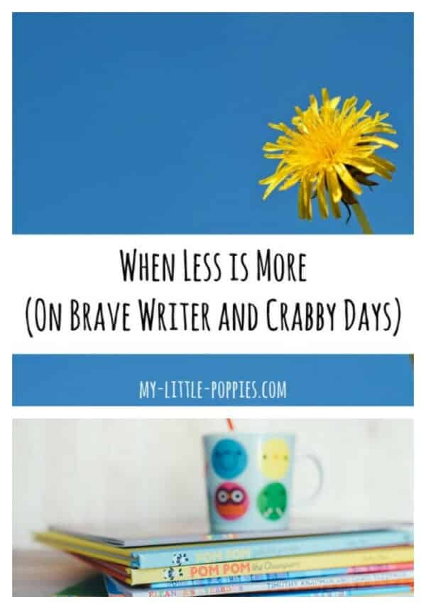When Less is More (On Brave Writer and Crabby Days)