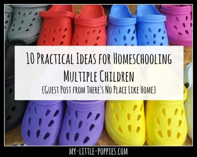 10 Practical Ideas for Homeschooling Multiple Children {Guest Post from There's No Place Like Home} | My Little Poppies