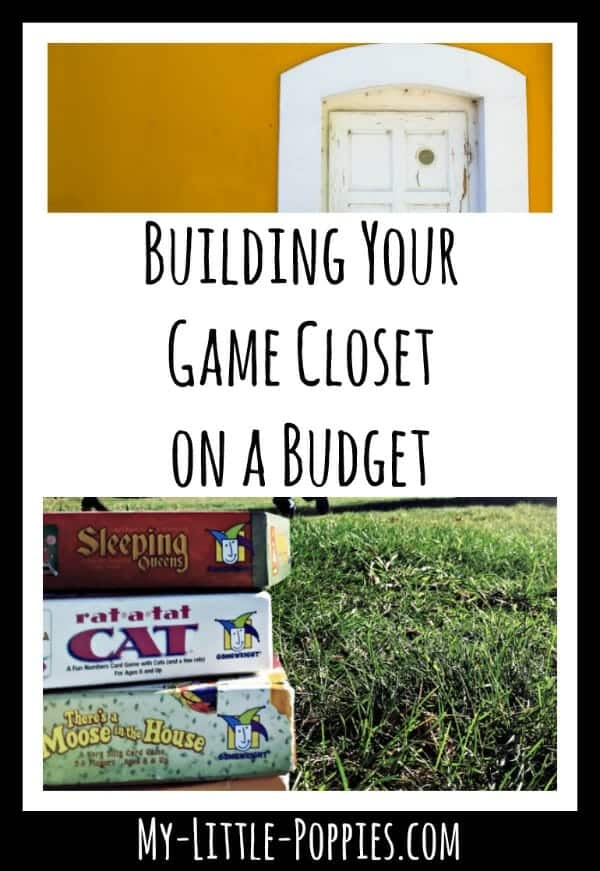 Building Your Game Closet on a Budget | My Little Poppies