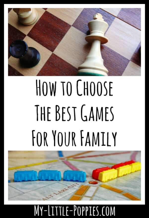 How to Choose Games for Your Family | My Little Poppies