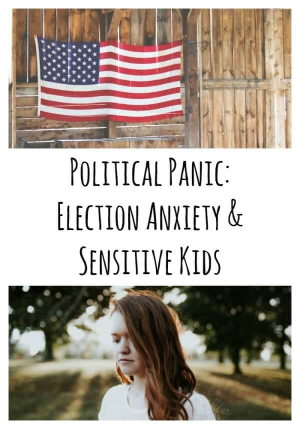 Election Anxiety and Sensitive Kids