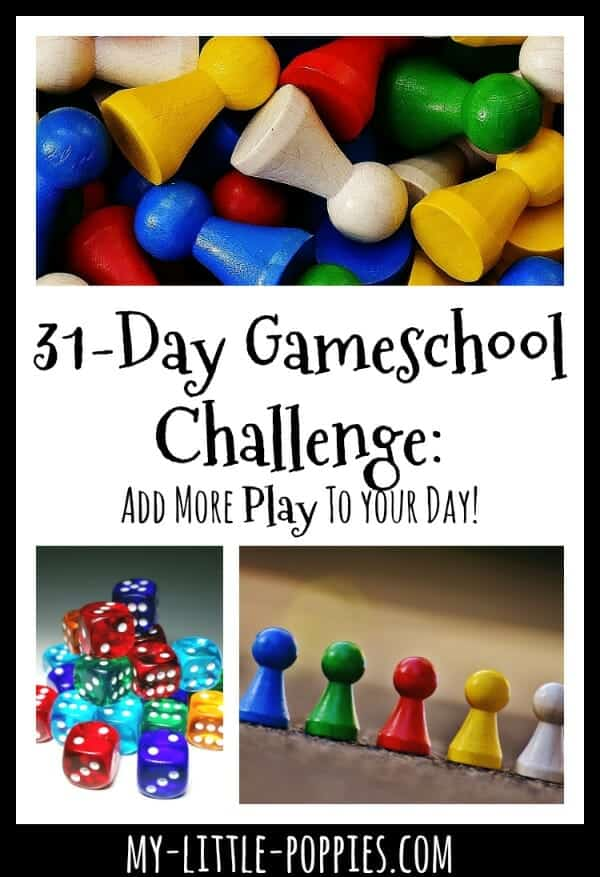 31- Day Gameschool Challenge: Add More Play to Your Day! | My Little Poppies, board games, educational games, learn with games, homeschooling, homeschooler, play based learning, how to learn with board games, how to learn with games, how to teach with games