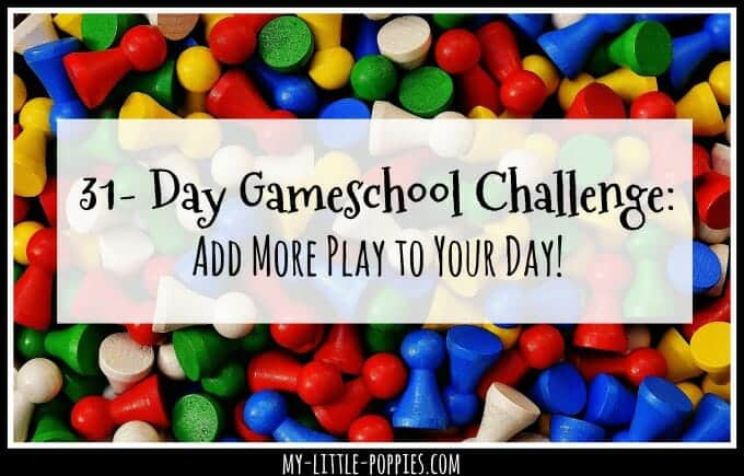 homeschool, homeschooling, gameschooling, board games, learning with games, teaching with games, educational games, using games in your homeschool, 31-Day Gameschool Challenge: Add More Play to Your Homeschool Day | My Little Poppies