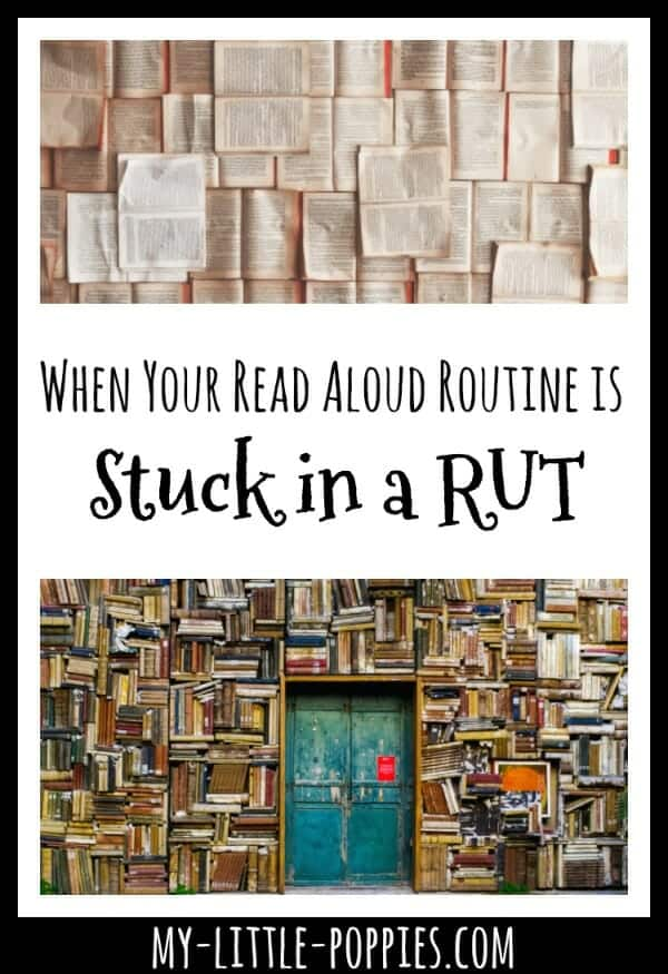 When Your Read Aloud Routine is in a Rut | My Little Poppies