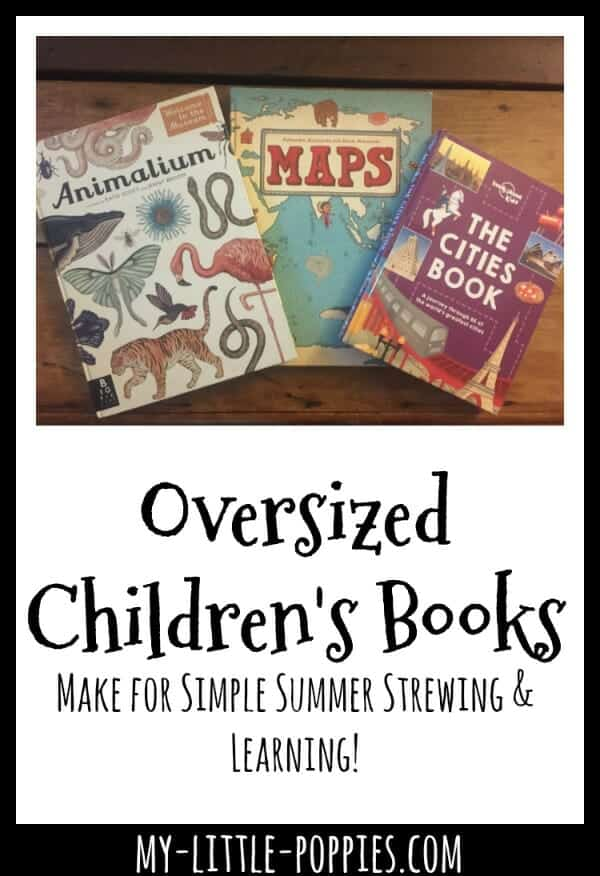 Oversized Children's Books Make for Simple Summer Strewing and Learning! | My Little Poppies