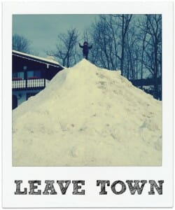 LEAVE TOWN