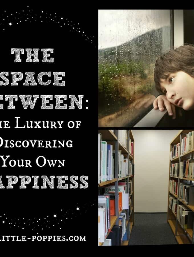 The Space Between: The Luxury of Discovering Your Own Happiness