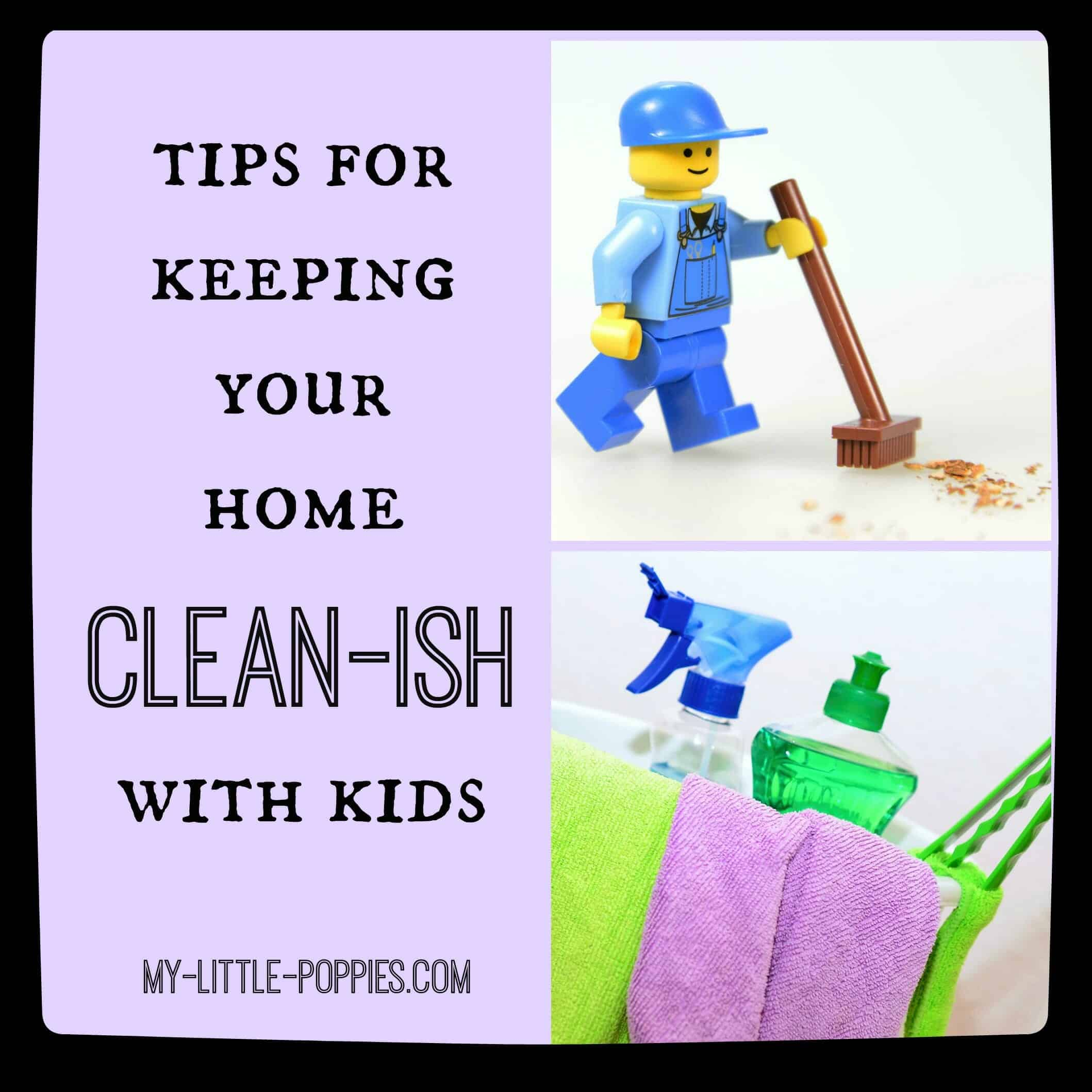Tips for keeping your home clean ish my little poppies - Home secrets brief cleaning guide ...