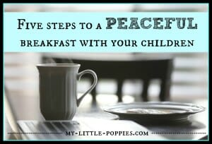 5 Steps to a Peaceful Breakfast With Your Children