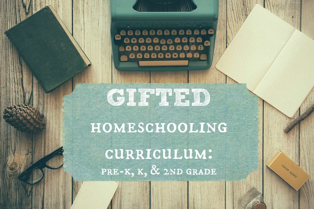 Gifted Homeschooling Curriculum: Pre-K, K, and 2nd grade | My Little Poppies