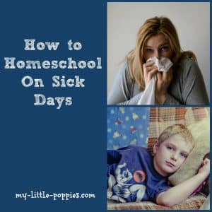 How to Homeschool When Under The Weather