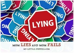 mom lies and mom fails