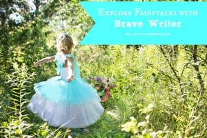 Explore Fairytales with Brave Writer