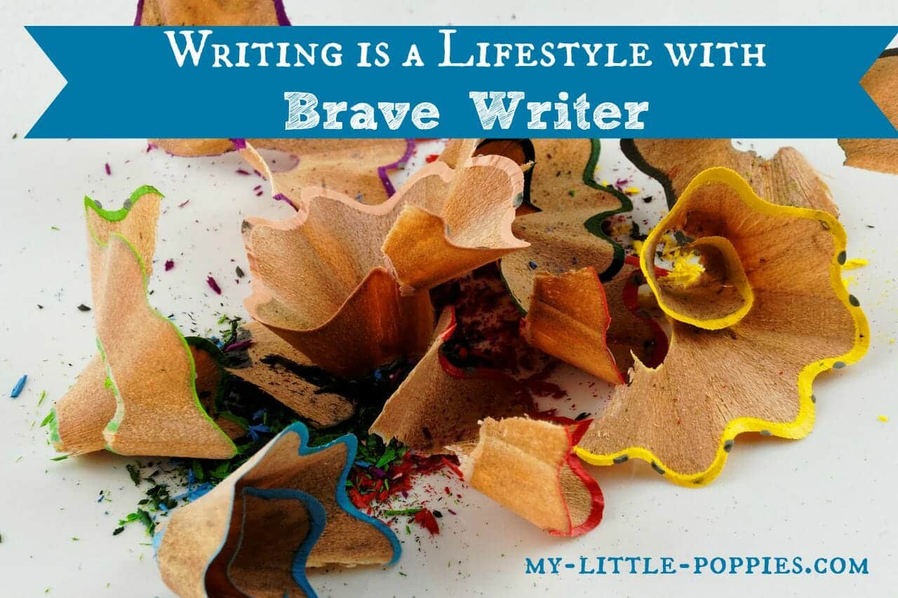 Writing is a Lifestyle with Brave Writer, the brave writer lifestyle, julie bogart, my little poppies, homeschool, homeschooling, homeschooler, curriculum, writing, written language, writing development, The Homeschool Sisters