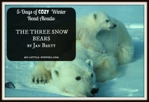 5-Days of COZY Winter Read Alouds The Three Snow Bears by Jan Brett