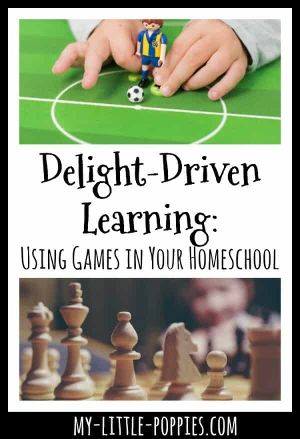 Delight Driven Learning: Using Games in Your Homeschool | My Little Poppies