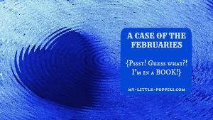 A Case of the Februaries