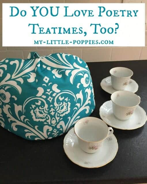 Do YOU Love Poetry Teatimes, Too, Writing is a Lifestyle with Brave Writer, the brave writer lifestyle, julie bogart, my little poppies, homeschool, homeschooling, homeschooler, curriculum, writing, written language, writing development, The Homeschool Sisters