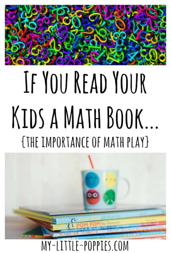 If You Read Your Kids a Math Book... {The Importance of Math Play in Your Homeschool} | My Little Poppies if-you-read-your-kids-a-math-book