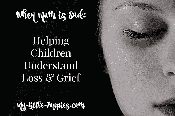 When Mom is Sad Helping Children Understand Loss & Grief
