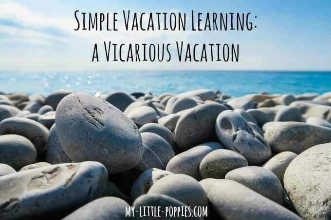 summer, summer learning, vacation learning, simple vacation learning, homeschool, homeschooling, travel, learning,