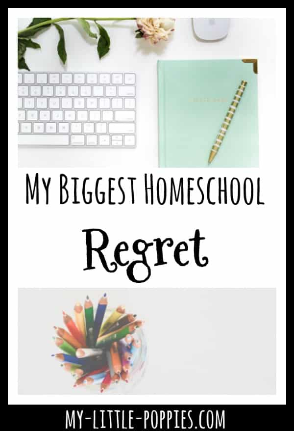 My Biggest Homeschool Regret | My Little Poppies