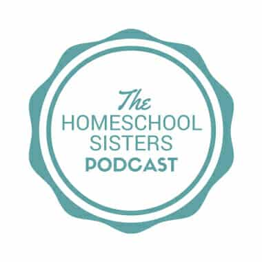 homeschooling, homeschooler, podcasts, Cait and Kara: The Homeschool Sisters Podcast