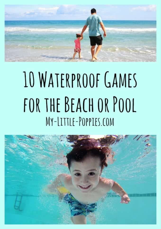 10+ Waterproof Games for the Beach or Pool | My Little Poppies 10 Waterproof Games for the Beach or Pool pin, board games, card games