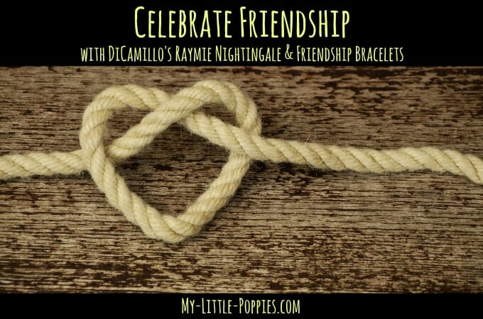 Celebrate Friendship with DiCamillo's Raymie Nightingale & Friendship Bracelets