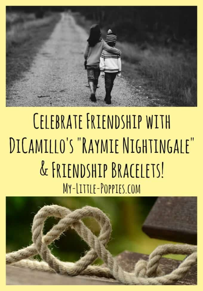 Celebrate Friendship with Kate DiCamillo's Raymie Nightingale & Friendship Bracelets, books, reading, friendship books,